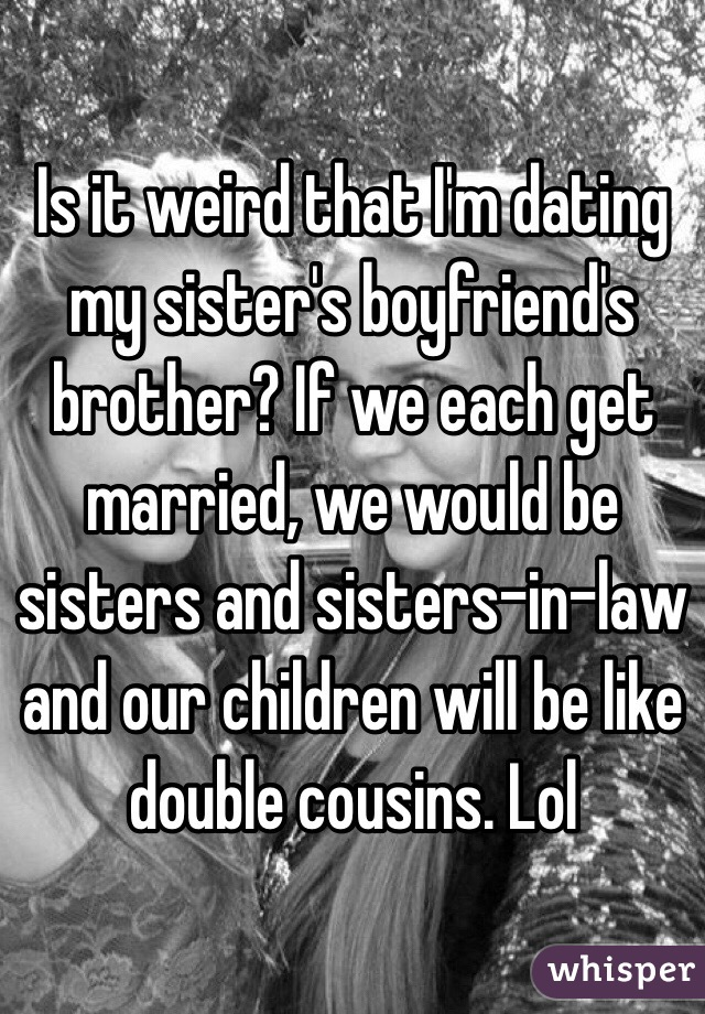 dating my sister in laws cousin