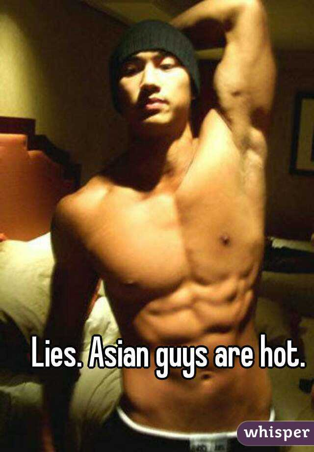 Asian guys are hot