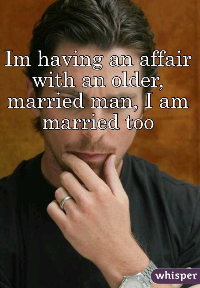 Older Having Married Affair With An Man An
