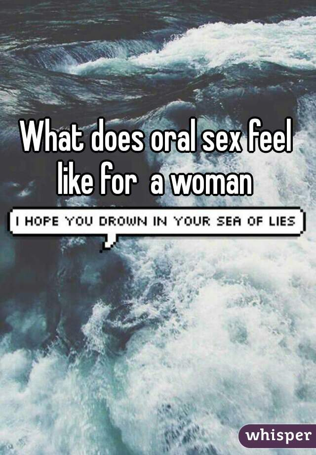 Does feel like oral sex