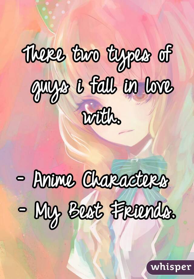 Anime Characters You Fall In Love With : There two types of guys i fall in love with anime