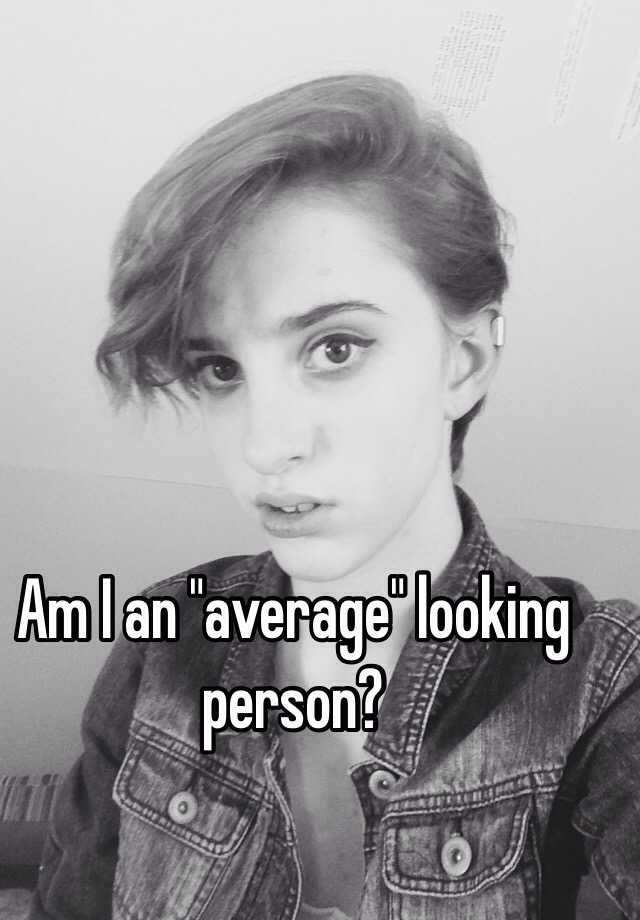 Average looking person