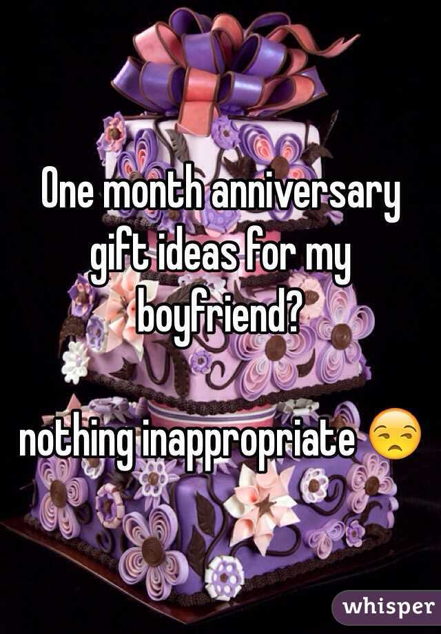 One month anniversary gift ideas for my boyfriend? nothing inappropriate ?  sc 1 st  Whisper & One month anniversary gift ideas for my boyfriend? nothing ...