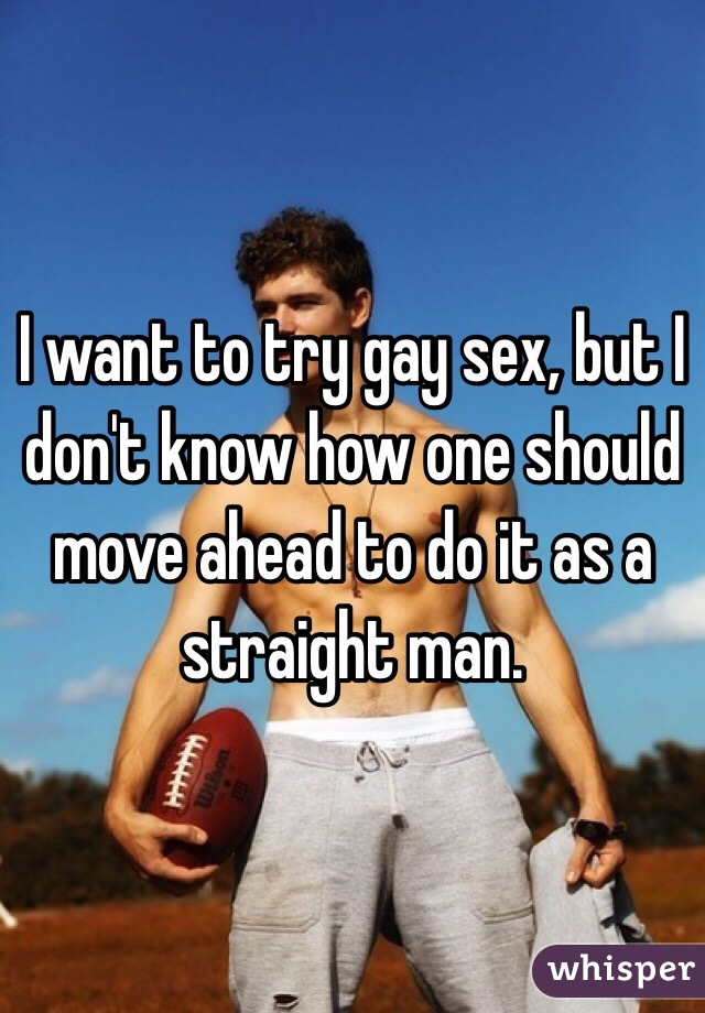 Gay like sex try would