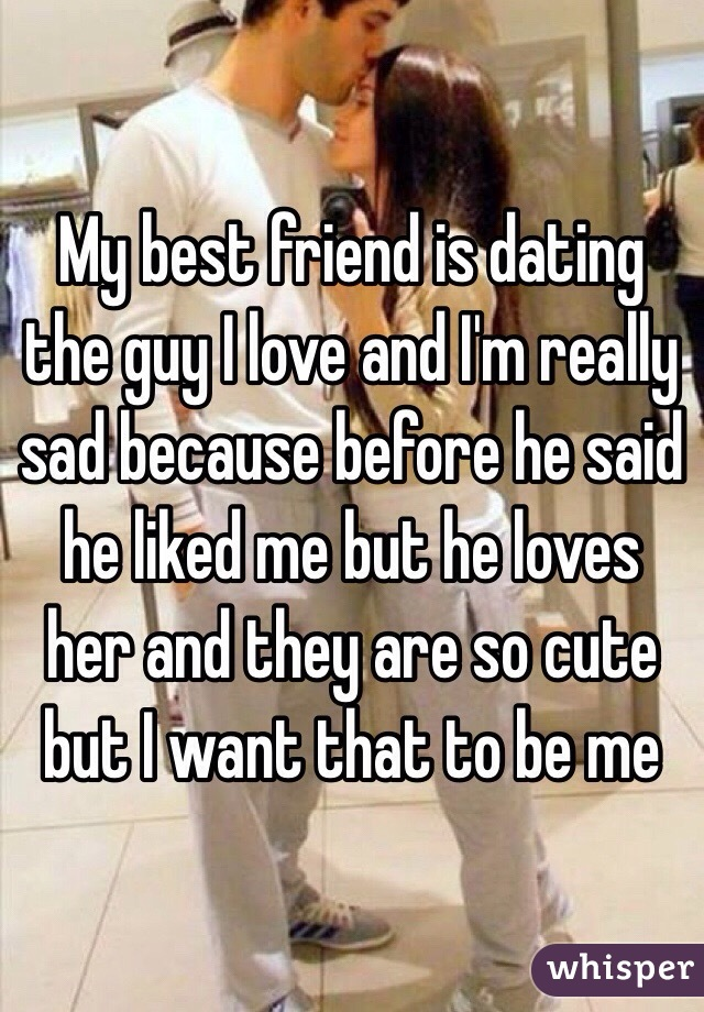 My Best Friend Is Dating The Guy I Love