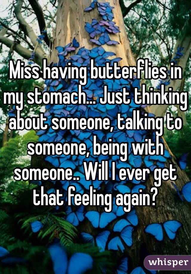 Of Stomach Thinking In Butterflies Someone When