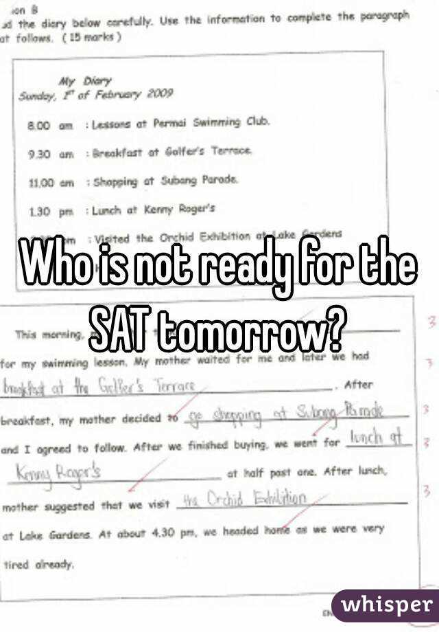 Who is not ready for the SAT tomorrow?