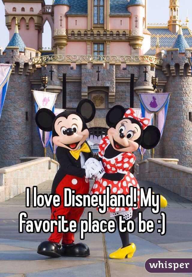 I love Disneyland! My favorite place to be :)