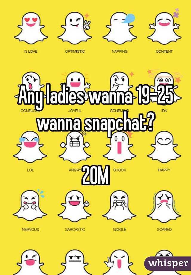 Any ladies wanna 19-25 wanna snapchat?   20M