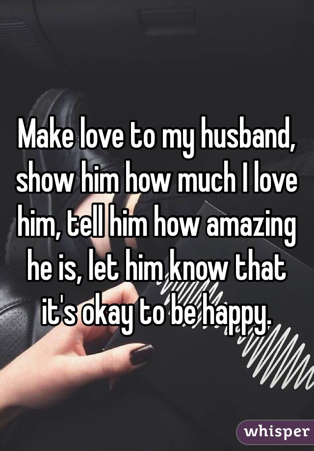 how to make love to my husband