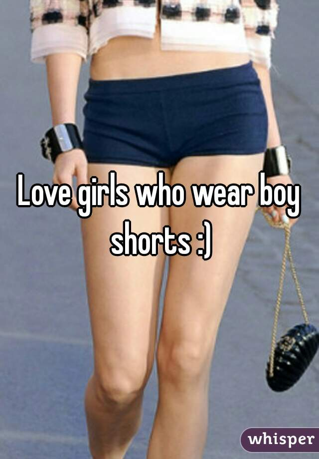 2f43facba7a5 Love girls who wear boy shorts :)