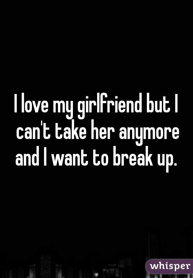Up Want Love Her But To I I Break can reach deteriorated