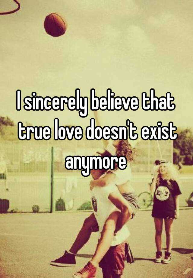 love doesn t exist