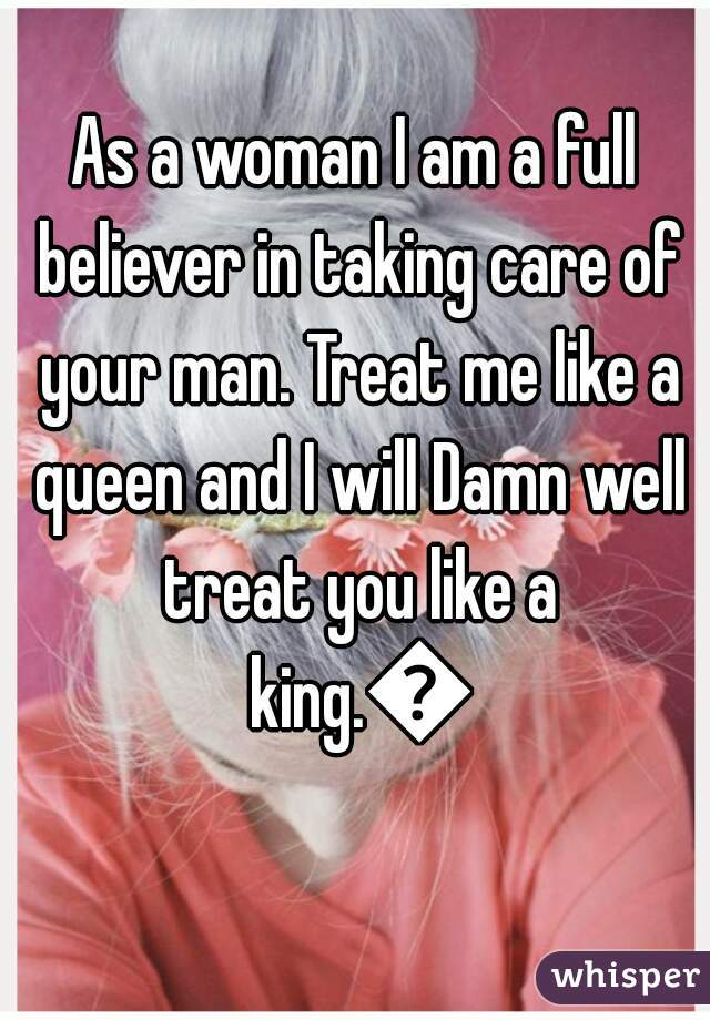 as a woman i am a full believer in taking care of your man