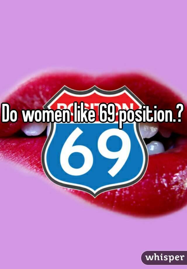 Do Women Like 69 Position