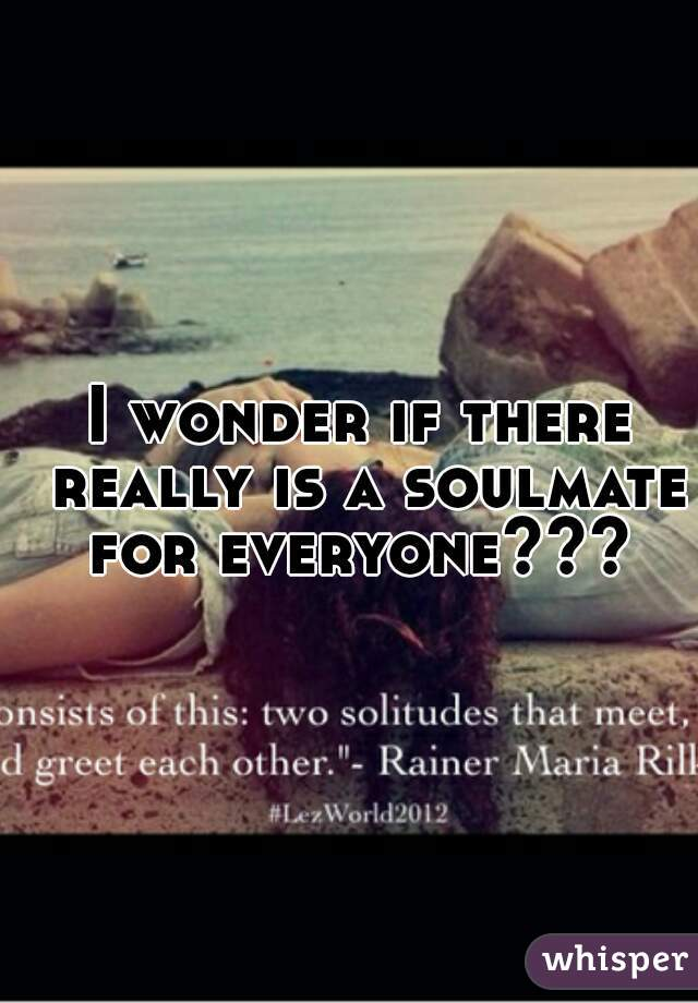 Is There In point of fact A Soulmate In favour of Everyone