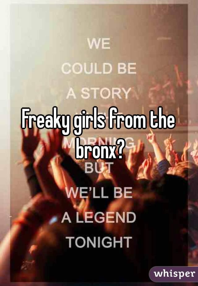 Bronx freaky girls