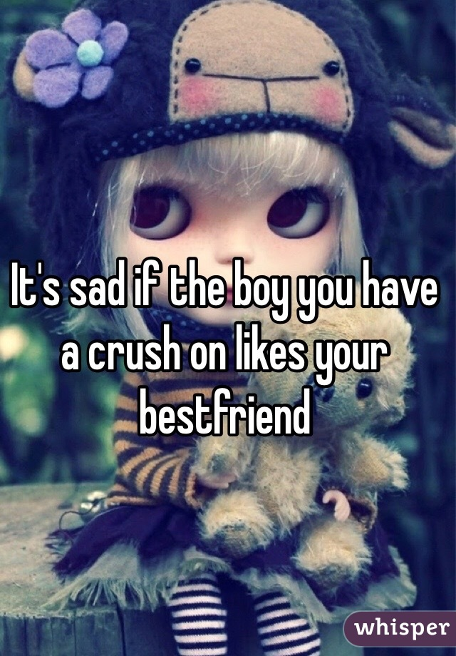 what if your crush likes your best friend