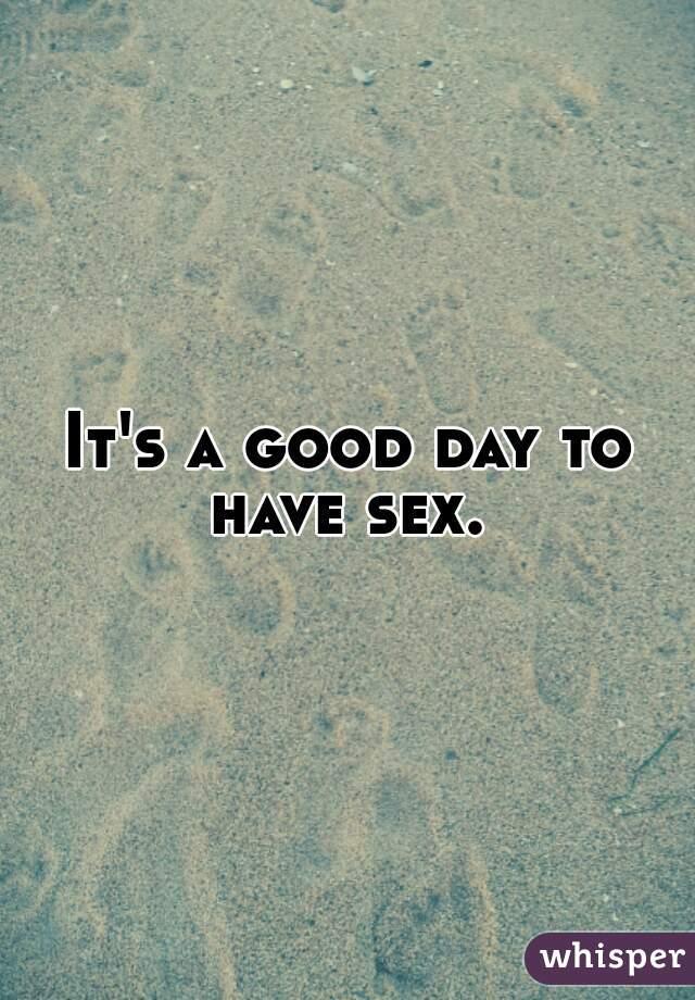 Хороший день для секса