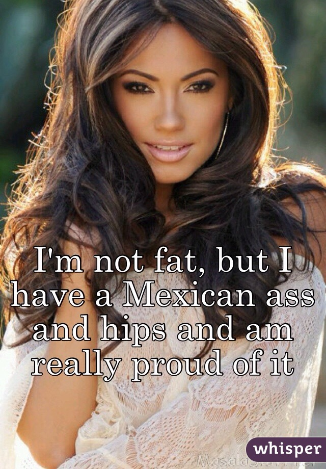 Mexican fat asses