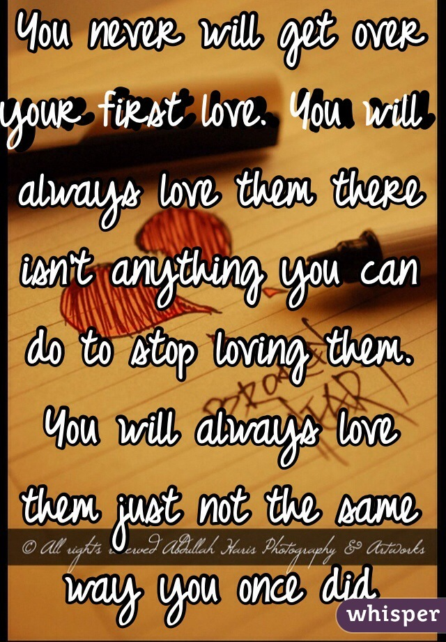 can you get over your first love
