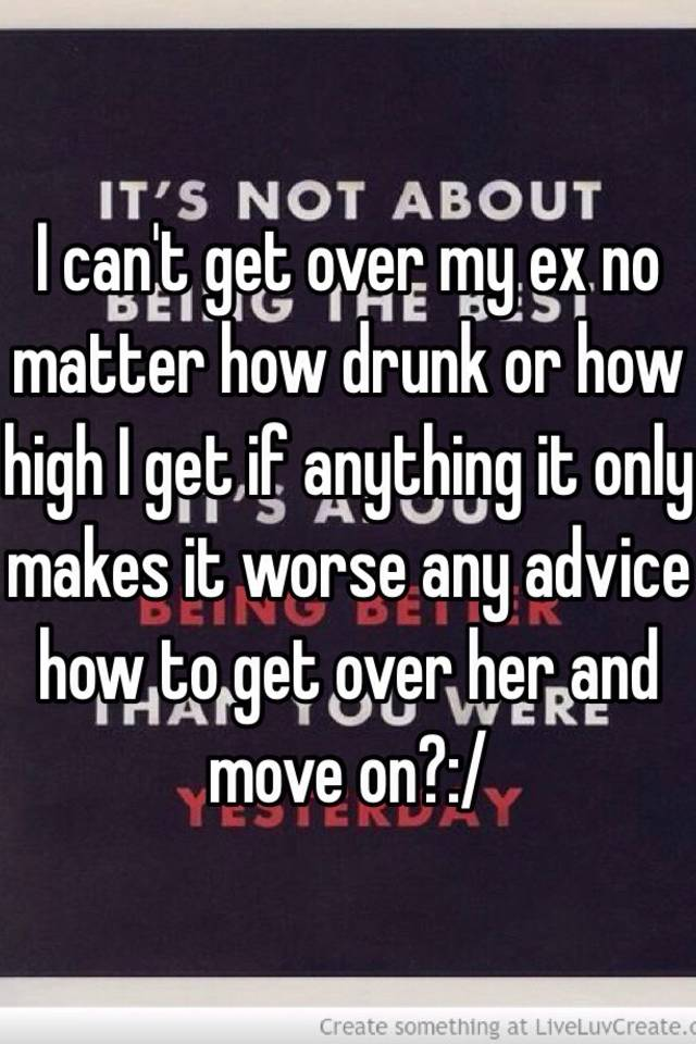How To Get Over It And Move On