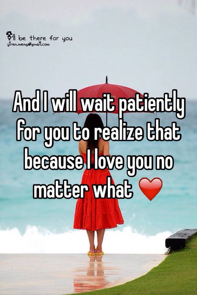 How to wait patiently for the one you love
