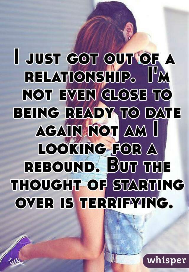 im not ready to start dating again