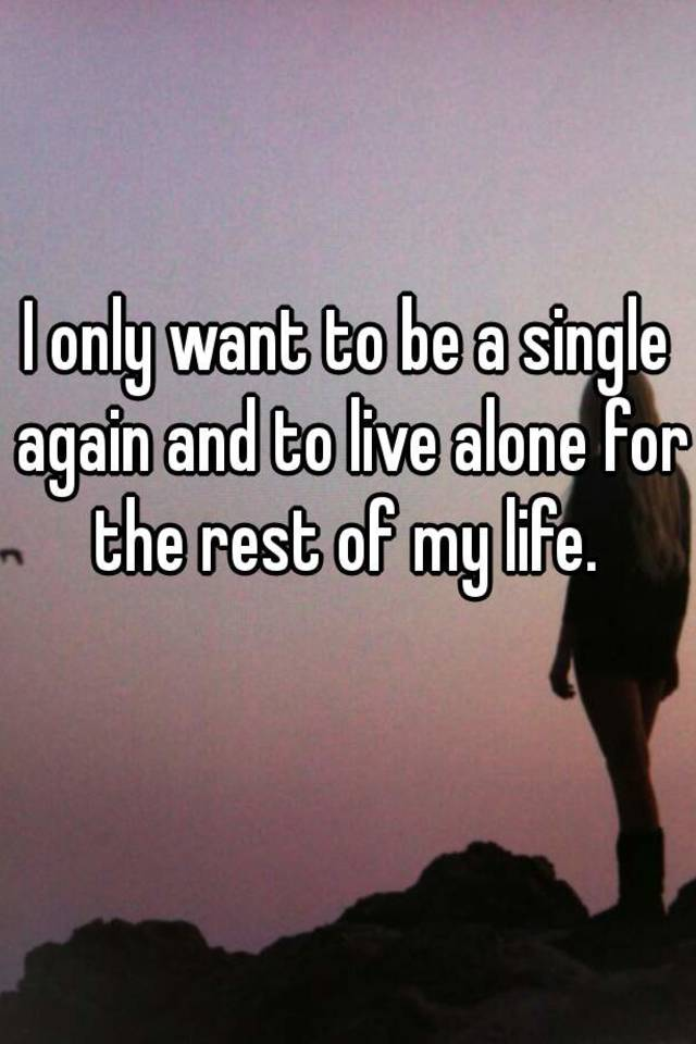 A I Want To Single Be