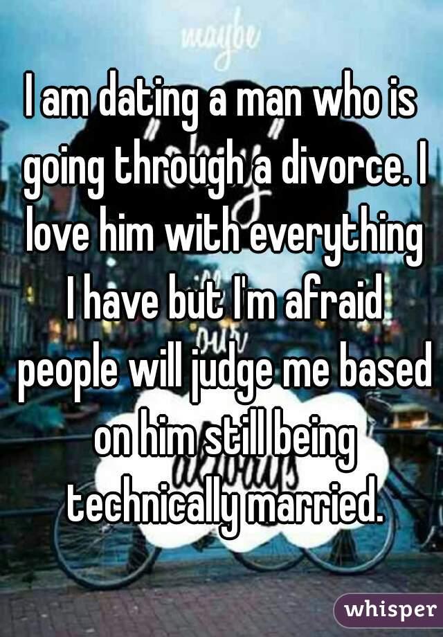 im dating a man going through a divorce