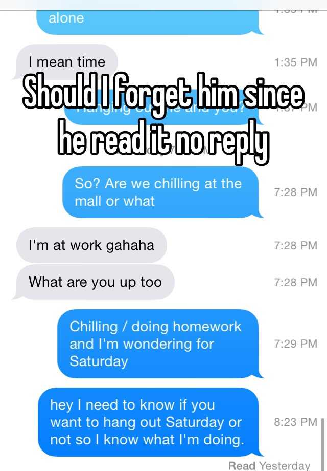 Should I Forget Him Since He Read It No Reply