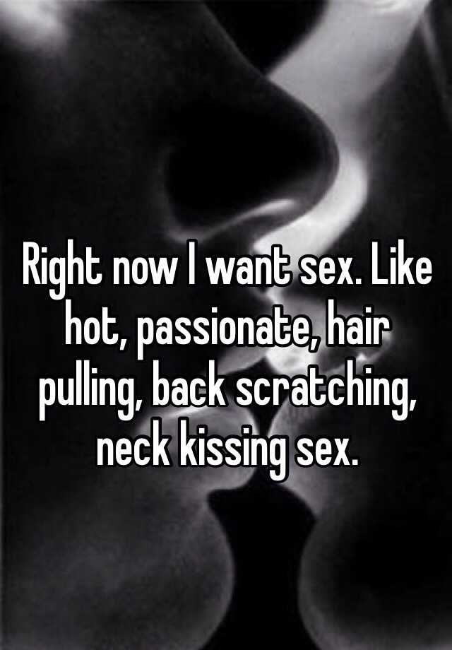 Like Hot Passionate Hair Pulling Back Scratching Neck Kissing Sex