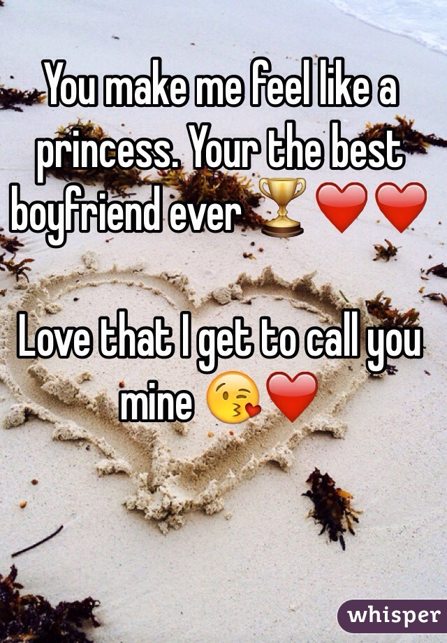 your the best boyfriend ever