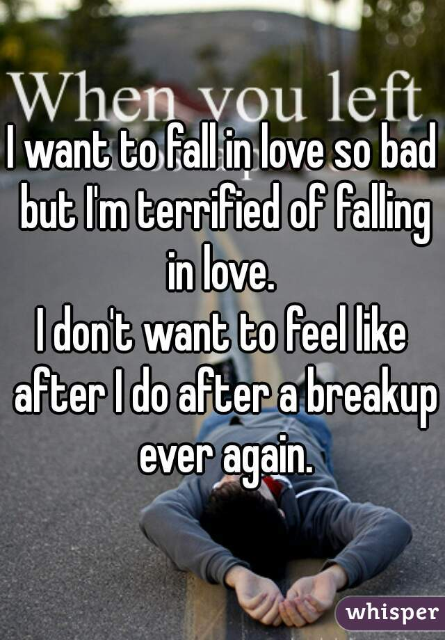 How To Fall In Love Again After A Break Up