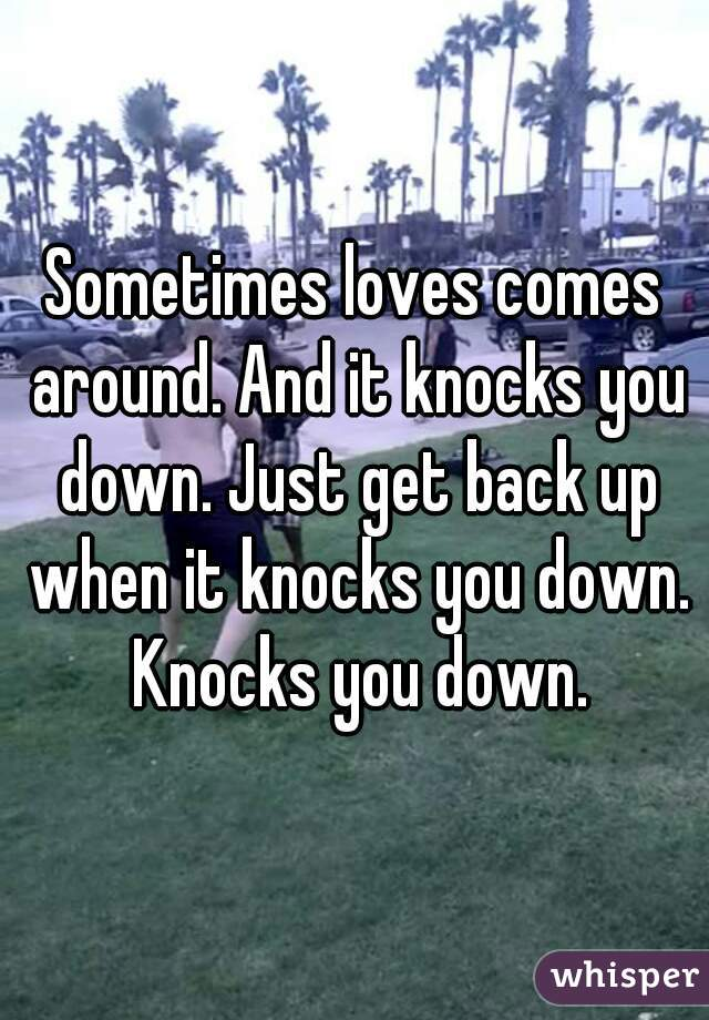 when love knocks you down