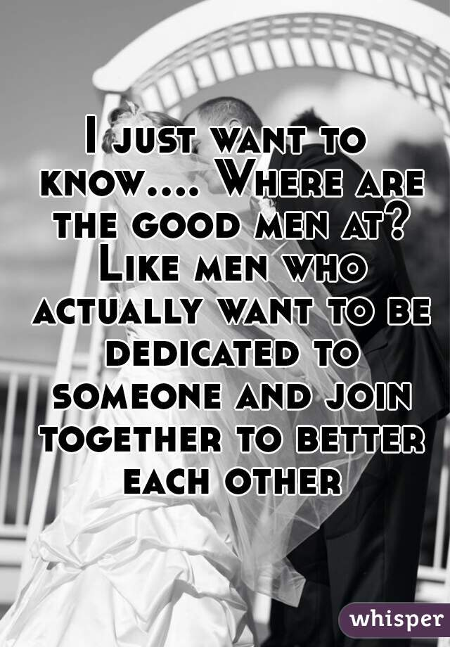 Where are good men