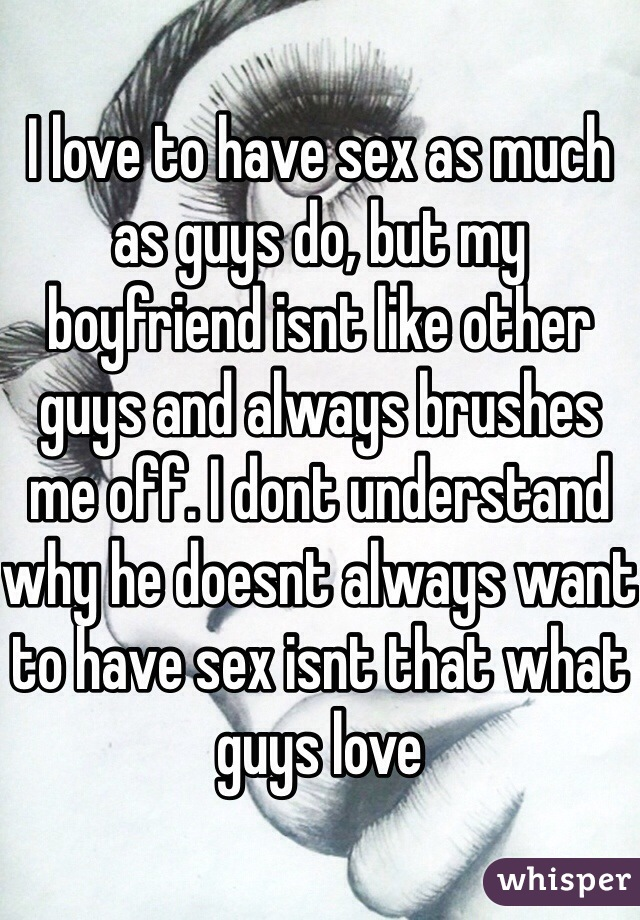 Does he like having sex with me