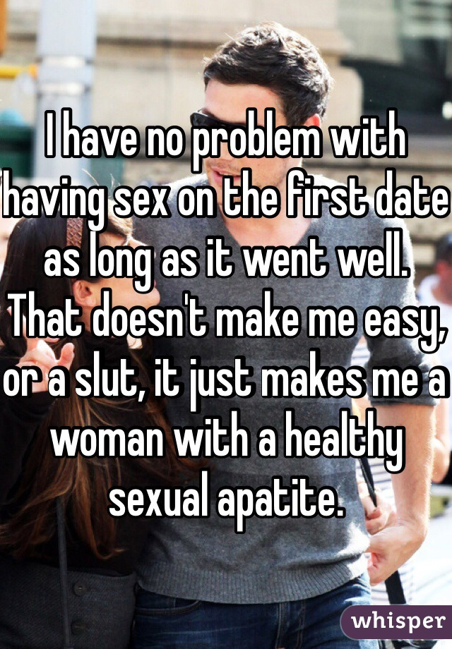 Had sex on my first date