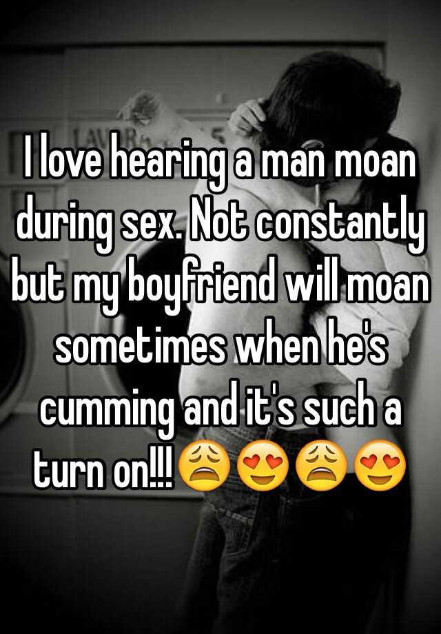 Men who moan during sex