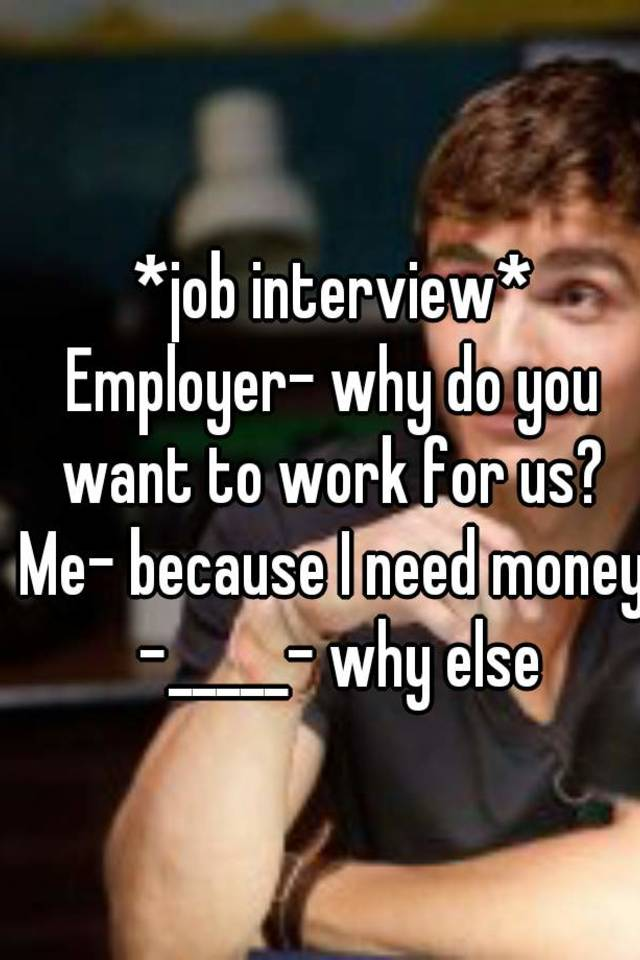 why i want to work for How to answer the common interview question, why do you want to work here or why do you want to work at this company.