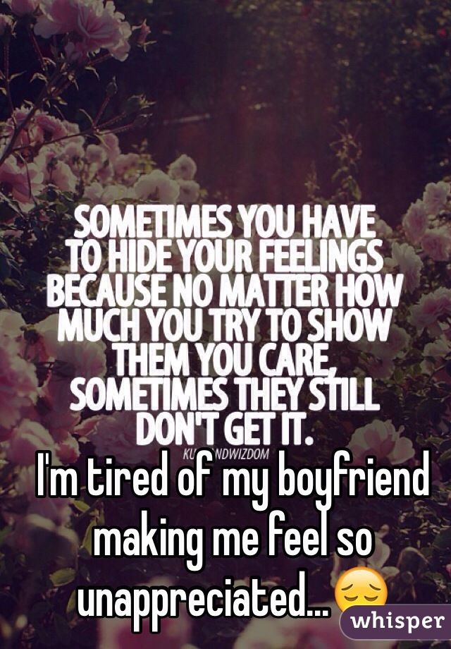 My boyfriend makes me feel unappreciated