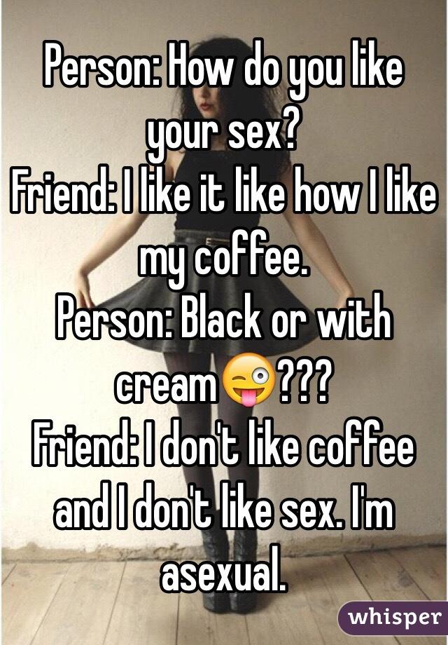 How do you like sex