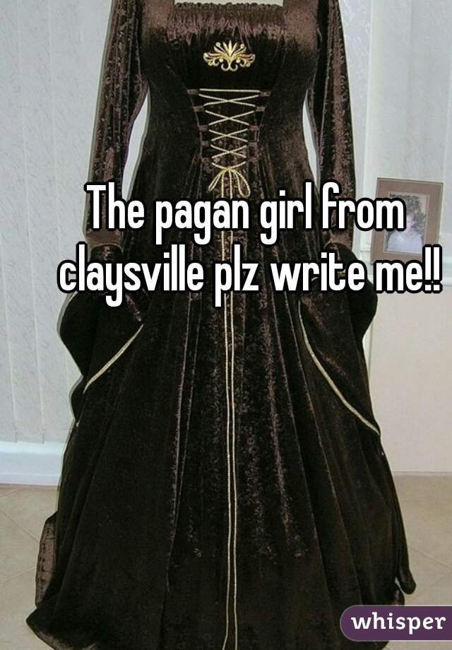 The pagan girl from claysville plz write me!!
