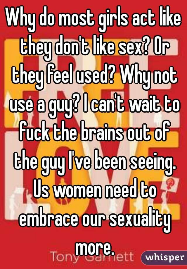 Girls like sex or not