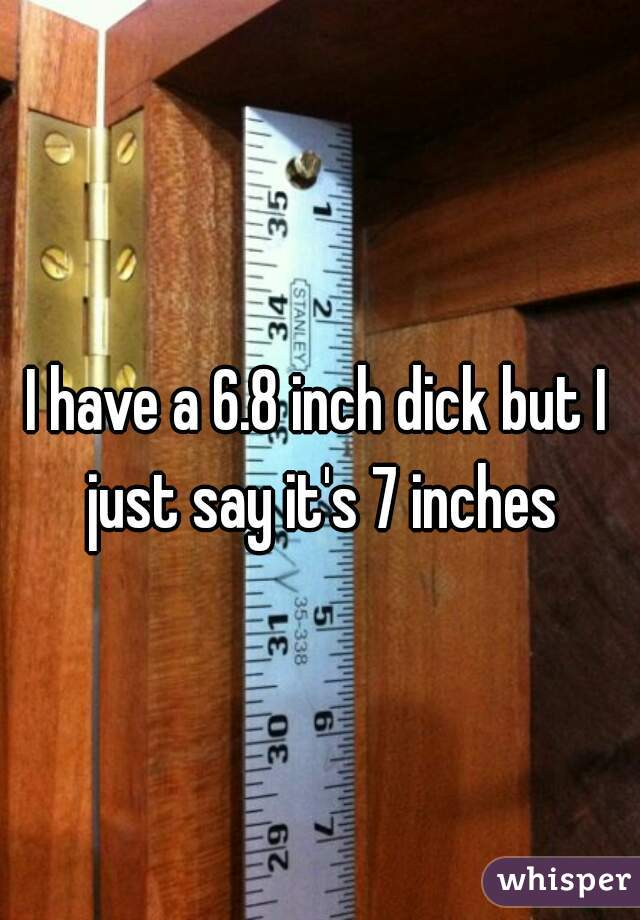 7 inches of dick