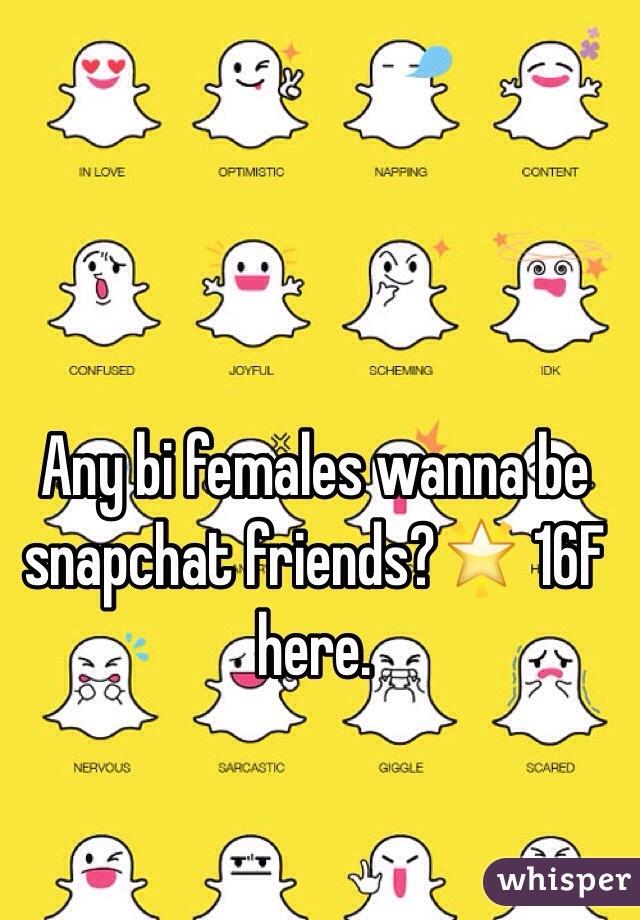 Any bi females wanna be snapchat friends?🌟 16F here.