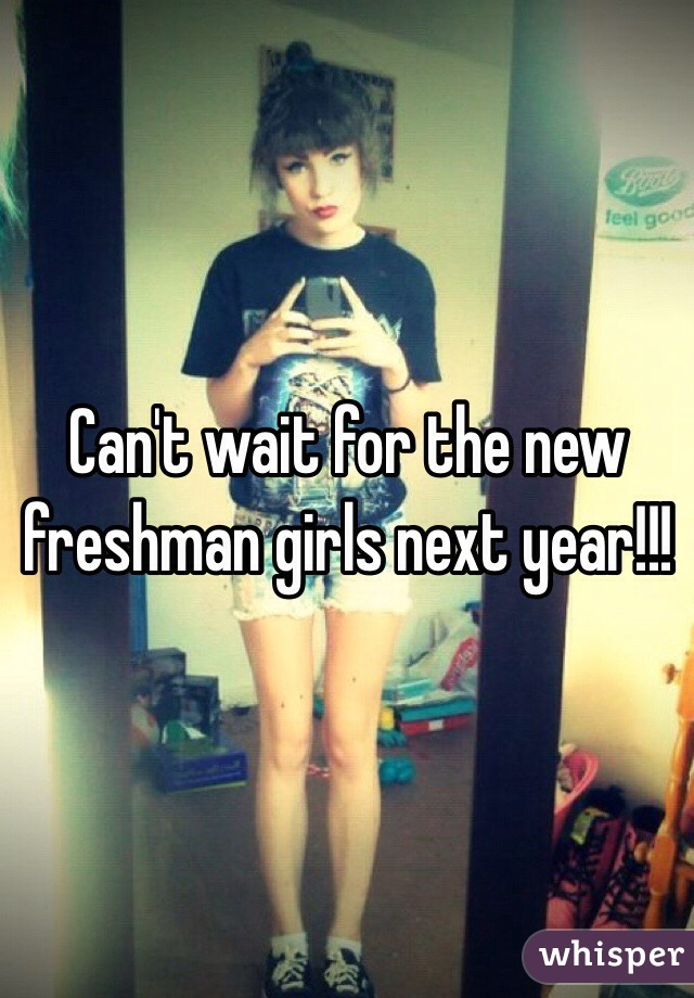 Can't wait for the new freshman girls next year!!!