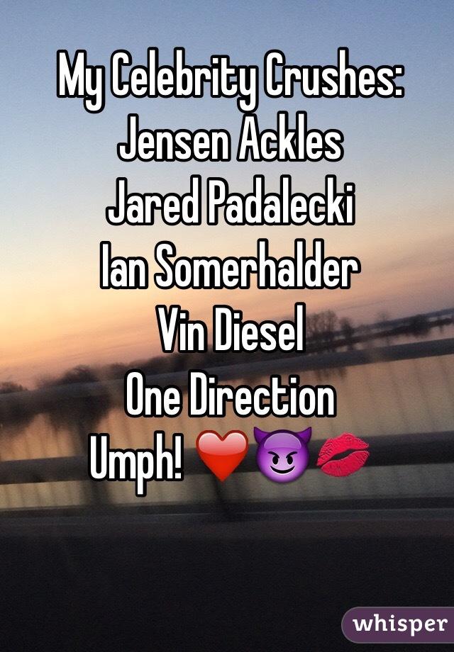 My Celebrity Crushes: Jensen Ackles Jared Padalecki Ian Somerhalder  Vin Diesel One Direction Umph! ❤️😈💋