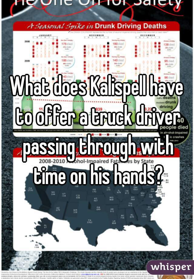 What does Kalispell have to offer a truck driver passing through with time on his hands?