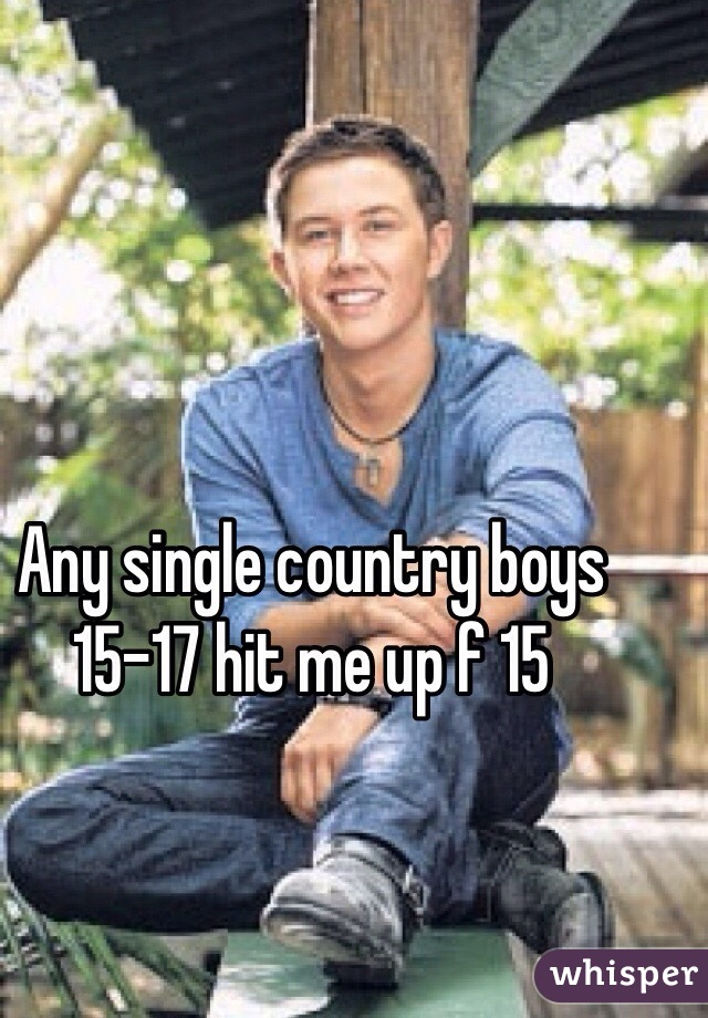 Any single country boys 15-17 hit me up f 15